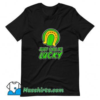 Original Just Call Me Lucky T Shirt Design