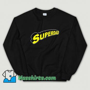 Original Superdad Father Day Sweatshirt