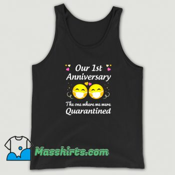 Our 1St Anniversary Quarantined Tank Top On Sale