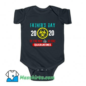 Style Father Day 2020 Quarantined Baby Onesie