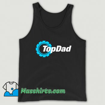 Unique Gift For Top Dad Fathers Day Tank Top