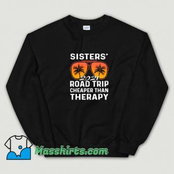 Vintage Sisters Road Trip Vacay Vacation 2021 Sweatshirt
