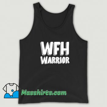 Wfh Warrior Work From Home Tank Top On Sale