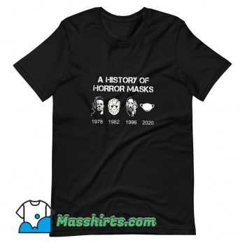 Awesome A History Of Horror Masks T Shirt Design