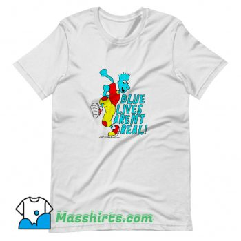 Awesome Blue Lives Arent Real T Shirt Design