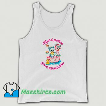 Awesome Defund Police Fund Abortions Tank Top