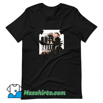 Awesome I Only Trust Myself T Shirt Design