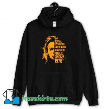 Awesome Michael Myers Social Distancing Hoodie Streetwear