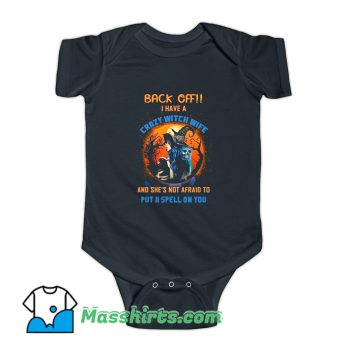 Back Off I Have A Crazy Witch Baby Onesie