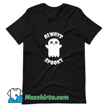 Best Always Spooky Halloween T Shirt Design