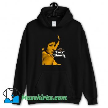 Best Dont Mess Around With Foxy Brown Hoodie Streetwear