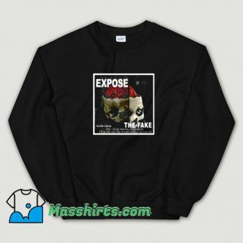 Best Expose The Fake Sweatshirt