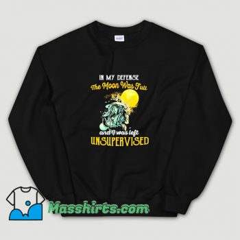 Best In My Defense The Moon Was Full Sweatshirt