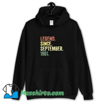 Best Legend Since September 1961 Hoodie Streetwear