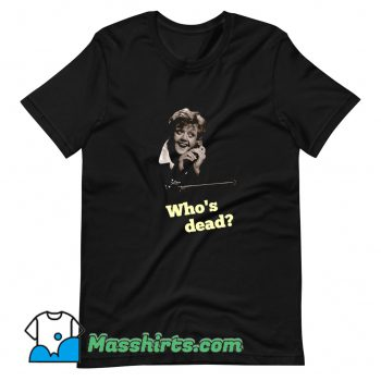 Best Whos Dead She Wrote T Shirt Design
