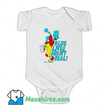 Blue Lives Arent Real Baby Onesie On Sale