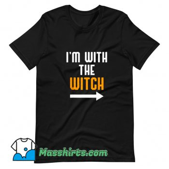 Classic I Am With The Witch T Shirt Design