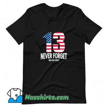 Classic Never Forget 13 American Flag T Shirt Design