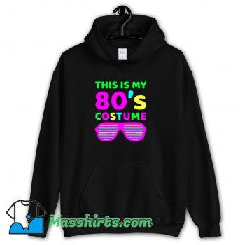 Classic This Is My 80s Custome Hoodie Streetwear