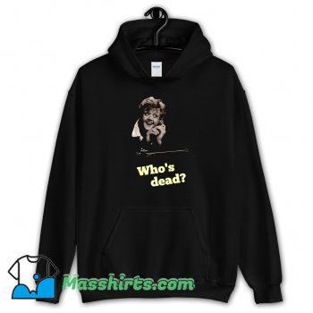 Classic Whos Dead She Wrote Hoodie Streetwear