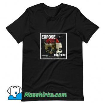 Cool Expose The Fake T Shirt Design