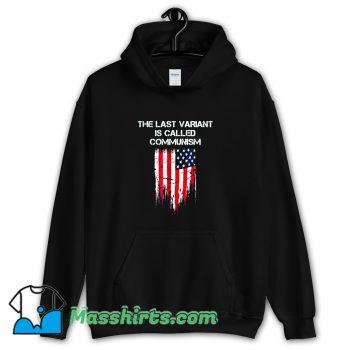 Cool The last Variant Is Called Communism Hoodie Streetwear