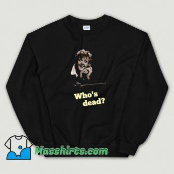 Cool Whos Dead She Wrote Sweatshirt