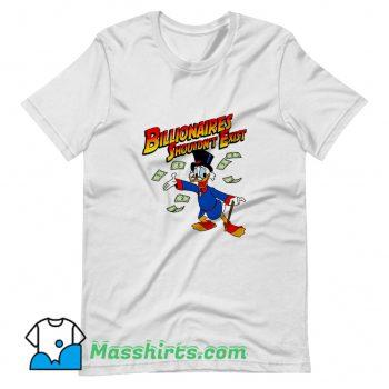 Cute Billionaires Shouldnt Exist T Shirt Design