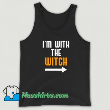 Cute I Am With The Witch Tank Top