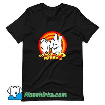 Cute Mickey Do You Wanna T Shirt Design
