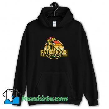 Fatherhood Like Walk In The Park Hoodie Streetwear
