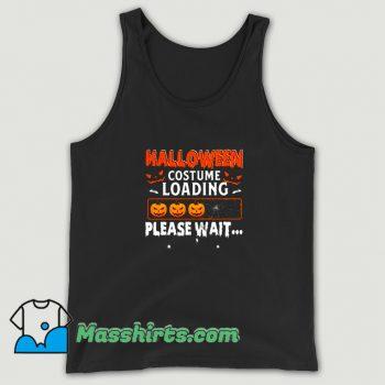Funny Halloween Costume Loading Please Wait Tank Top