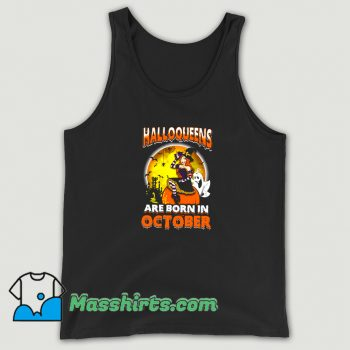 Halloqueens Are Born In October Tank Top On Sale