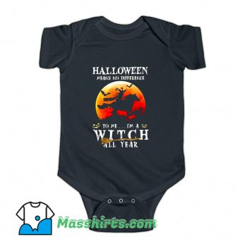 Halloween Means No Difference To Me Baby Onesie