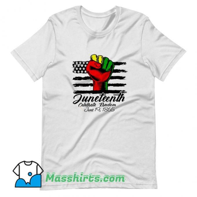 Original Juneteenth Celebrate Freedom June 19 1865 T Shirt Design