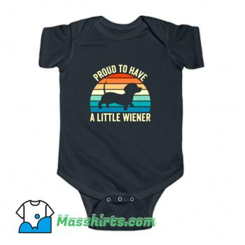 Proud To Have A Little Wiener Dog Baby Onesie