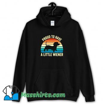 Proud To Have A Little Wiener Dog Hoodie Streetwear