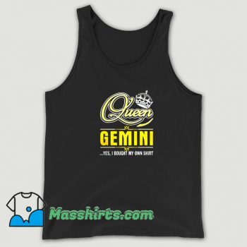 Queen Gemini Yes She Bought My Own Tank Top