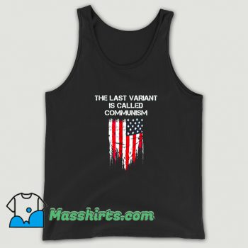 The last Variant Is Called Communism Tank Top