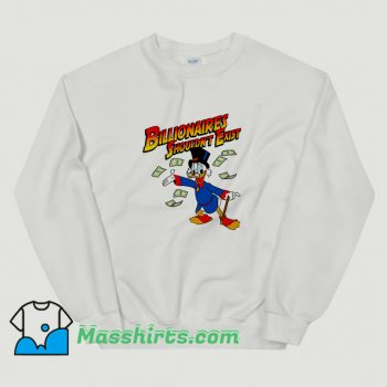 Vintage Billionaires Shouldnt Exist Sweatshirt