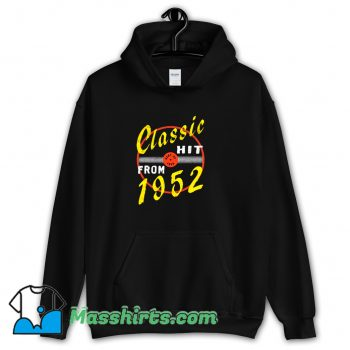 Classic Hit From 1952 Hoodie Streetwear