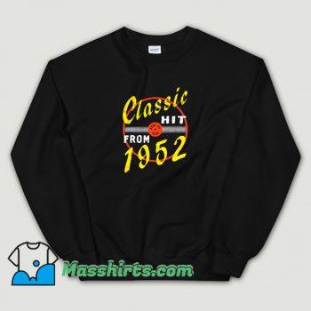 Classic Hit From 1952 Sweatshirt