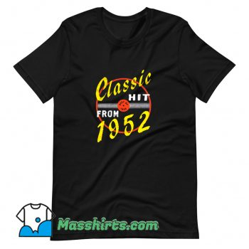 Classic Hit From 1952 T Shirt Design