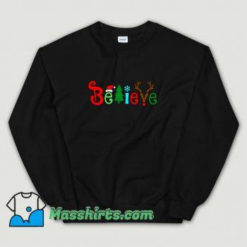 Cute Believe Christmas Sweatshirt