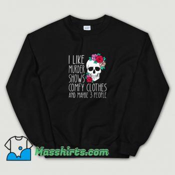 Cute I Like Murder Shows Comfy Clothes Sweatshirt