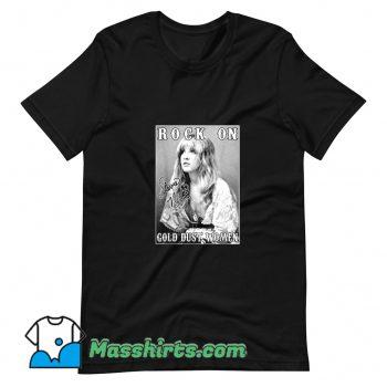 Funny Rock On Stevie Nicks Gold Dust Women T Shirt Design
