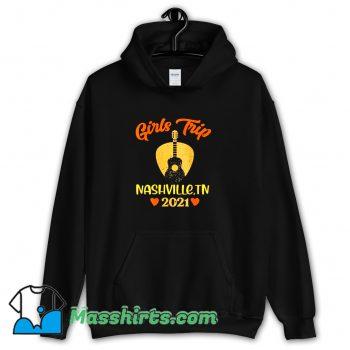 Girls Trip Nashville 2021 Hoodie Streetwear On Sale