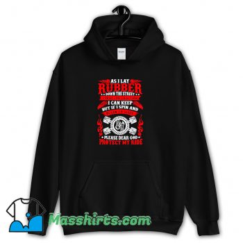 New As I Lay Rubber Down The Street Hoodie Streetwear