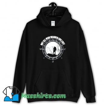 Not All Those Who Wander Are Lost Hoodie Streetwear